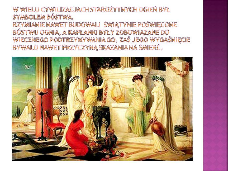 W wielu cywilizacjach starożytnych ogień był symbolem bóstwa