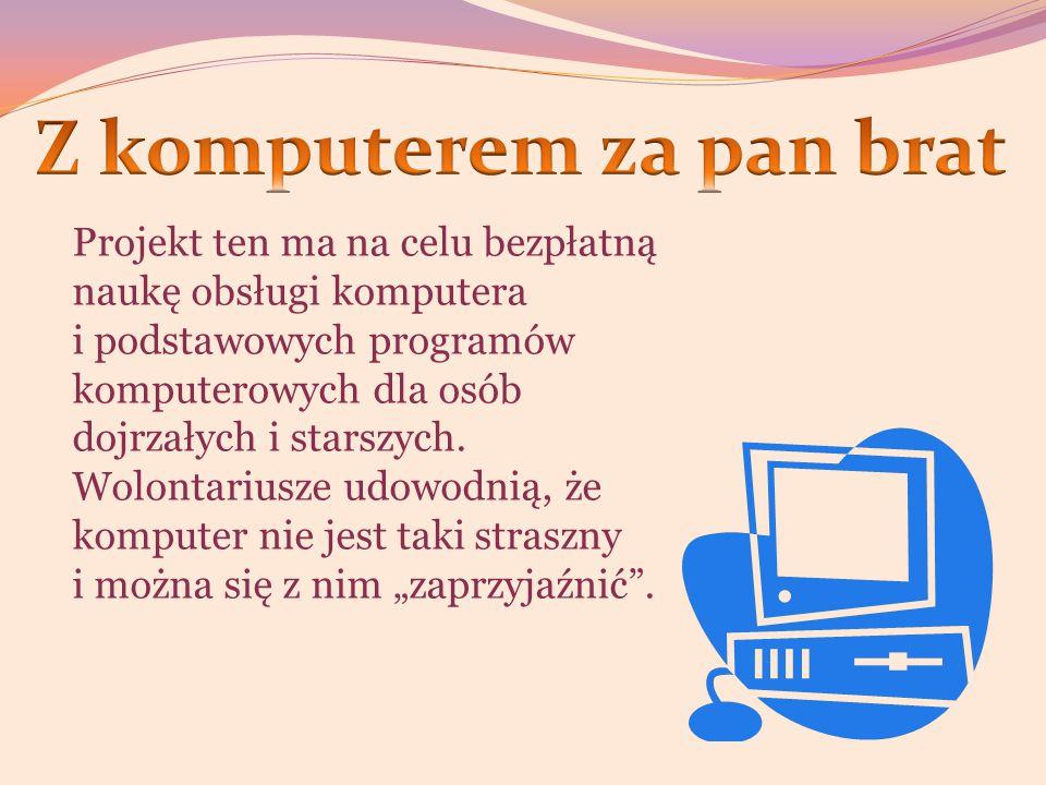 Z komputerem za pan brat