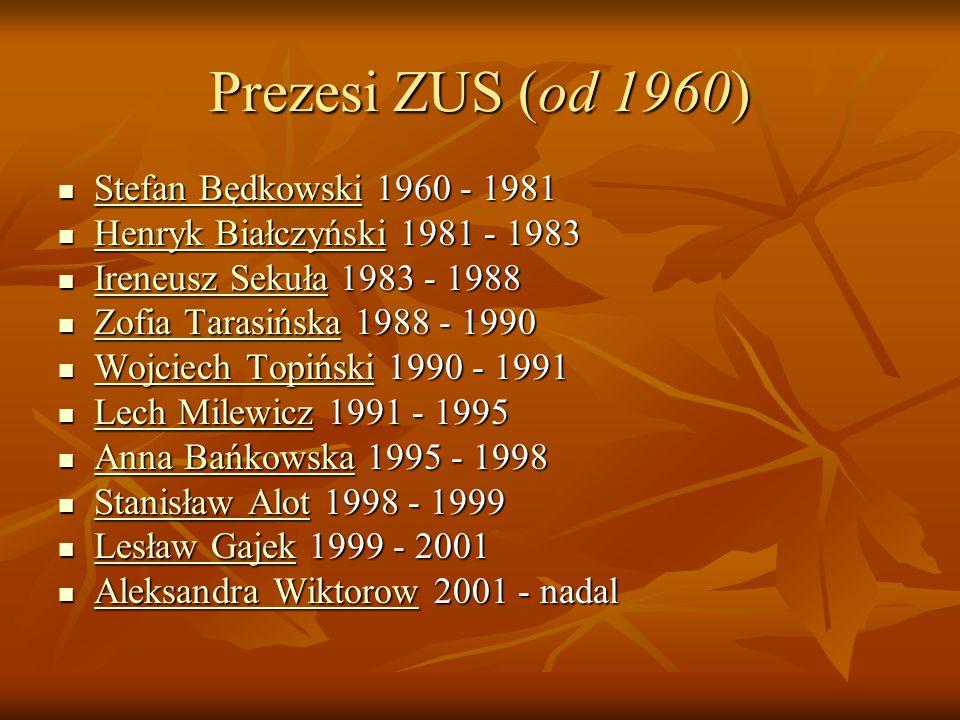 Prezesi ZUS (od 1960) Stefan Będkowski 1960 - 1981