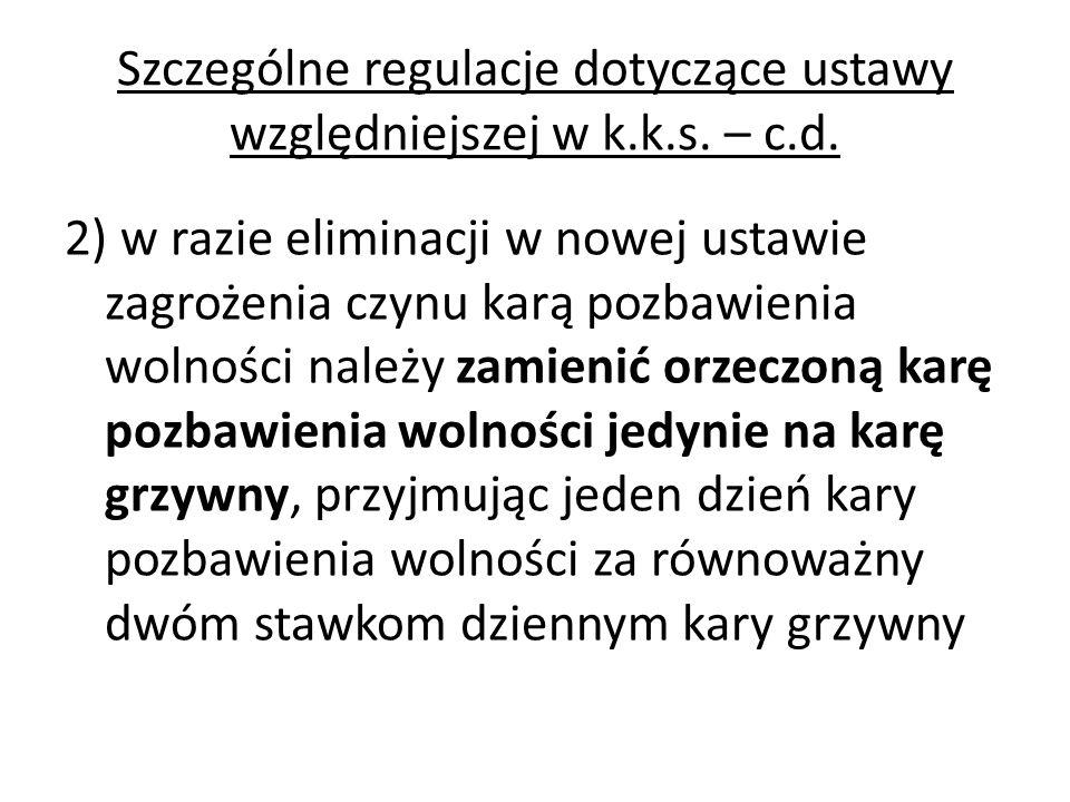 Szczególne regulacje dotyczące ustawy względniejszej w k.k.s. – c.d.
