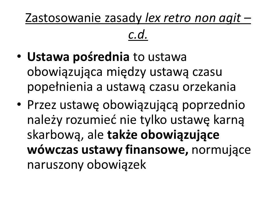 Zastosowanie zasady lex retro non agit – c.d.