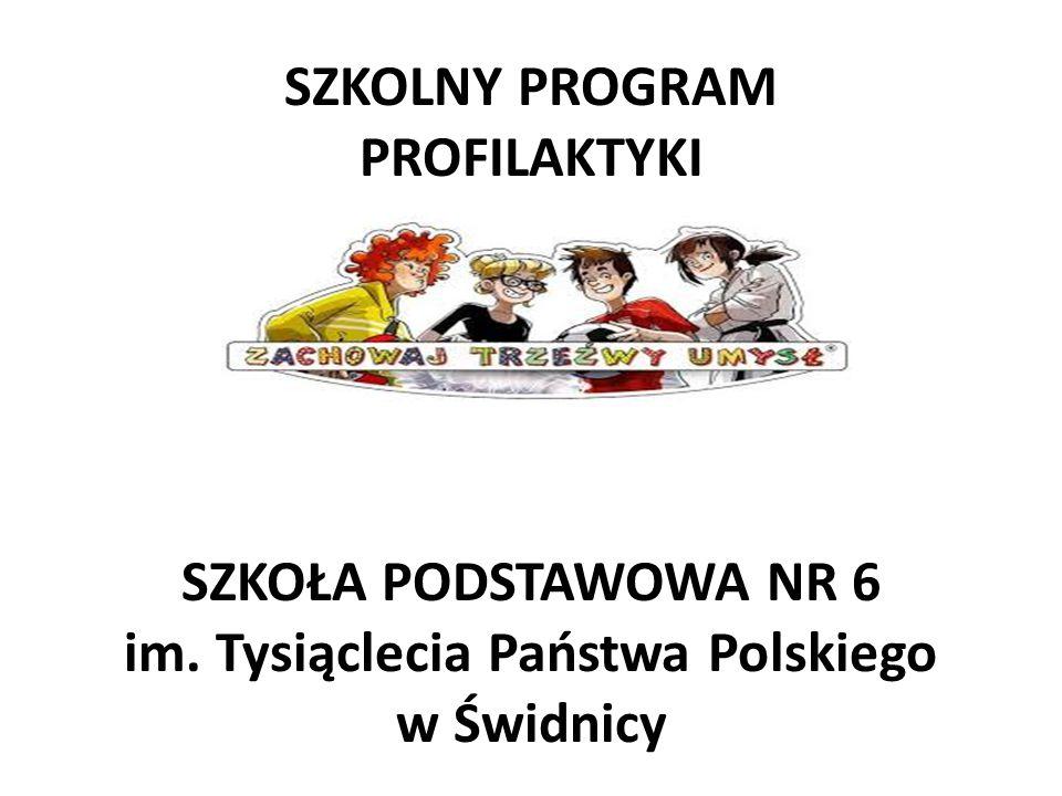 SZKOLNY PROGRAM PROFILAKTYKI 2014 – 2017 SZKOŁA PODSTAWOWA NR 6 im