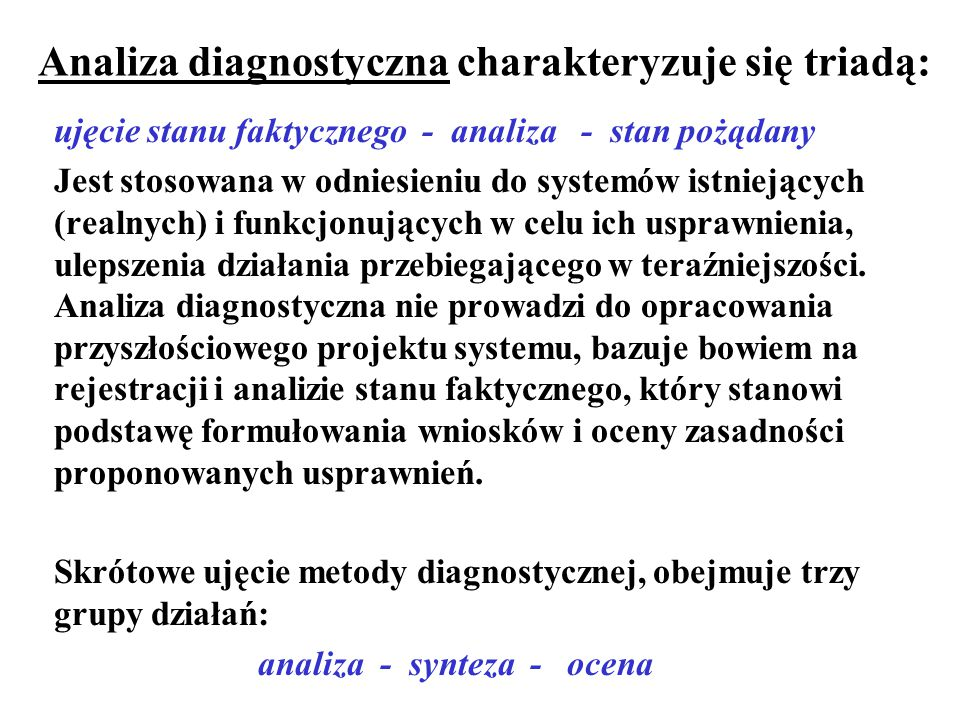 Analiza diagnostyczna charakteryzuje się triadą: