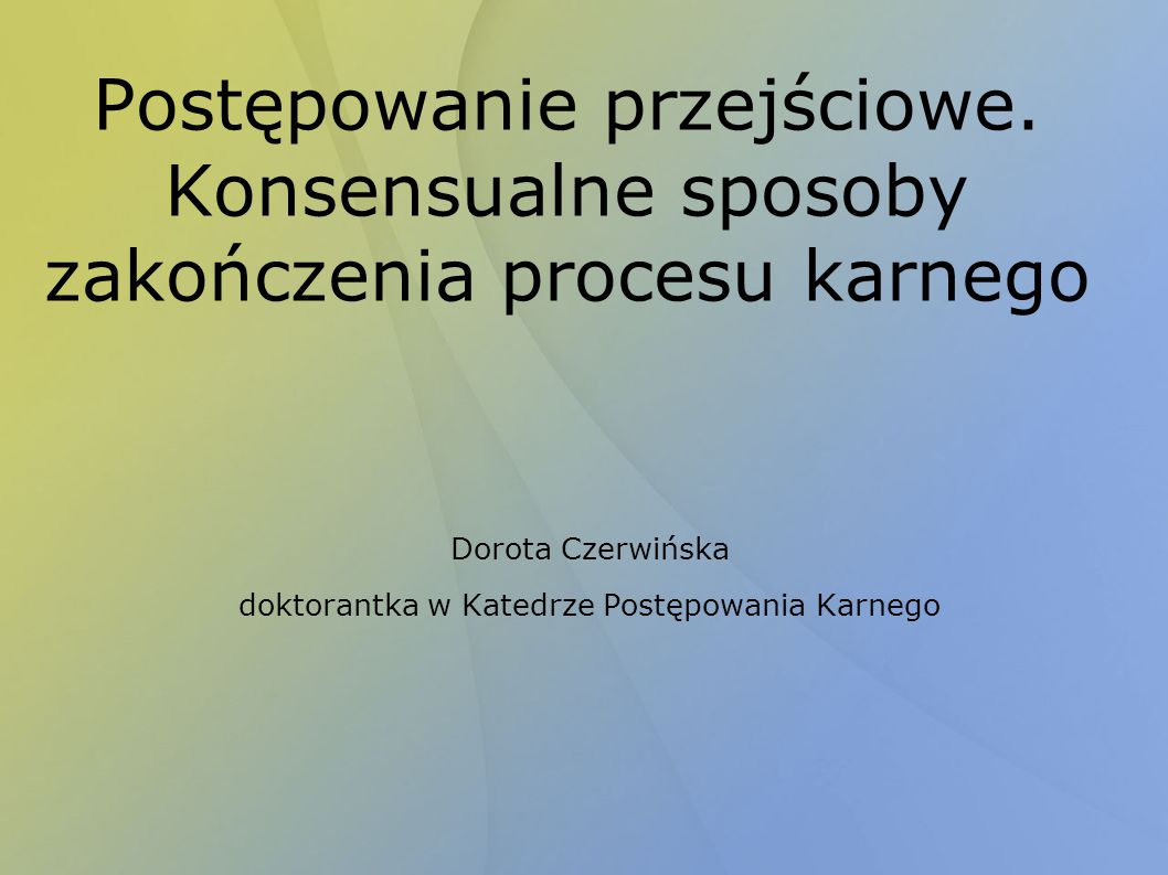 doktorantka w Katedrze Postępowania Karnego