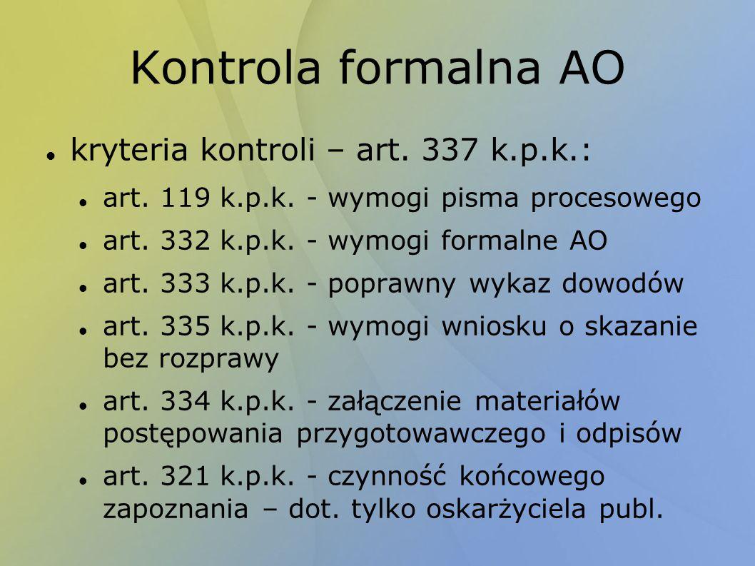 Kontrola formalna AO kryteria kontroli – art. 337 k.p.k.: