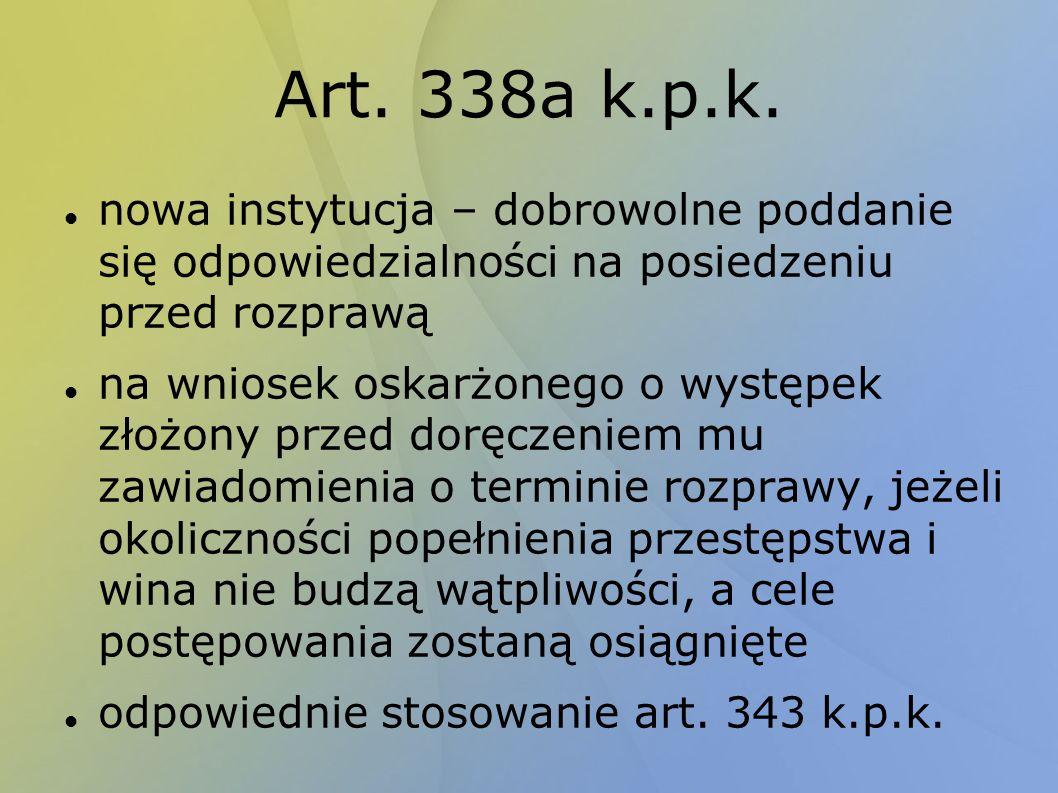 Art. 338a k.p.k. nowa instytucja – dobrowolne poddanie się odpowiedzialności na posiedzeniu przed rozprawą.