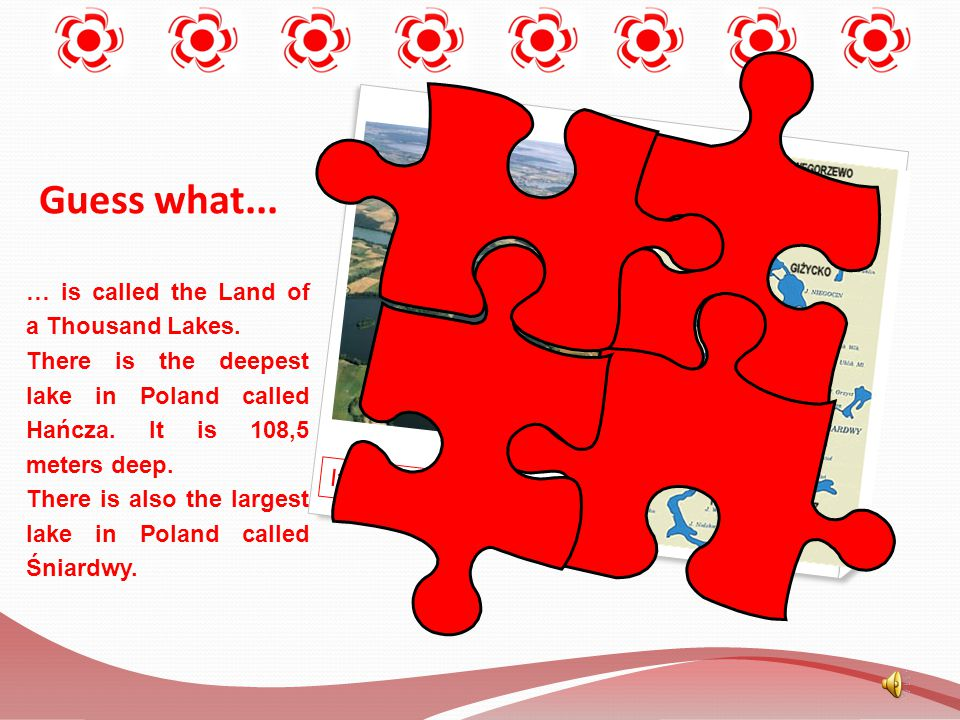 Guess what... … is called the Land of a Thousand Lakes.