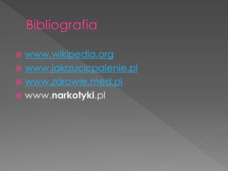 Bibliografia www.wikipedia.org www.jakrzucicpalenie.pl