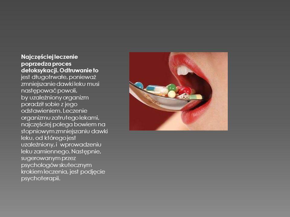 Najczęściej leczenie poprzedza proces detoksykacji