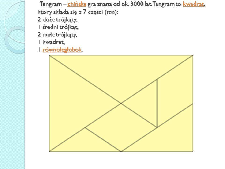 Tangram – chińska gra znana od ok. 3000 lat