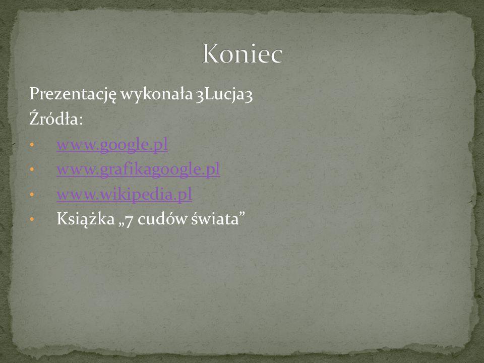 Koniec Prezentację wykonała 3Lucja3 Źródła: www.google.pl