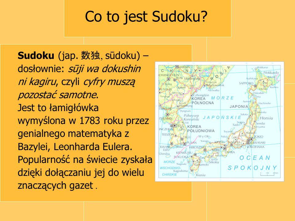 Co to jest Sudoku Sudoku (jap. 数独, sūdoku) –