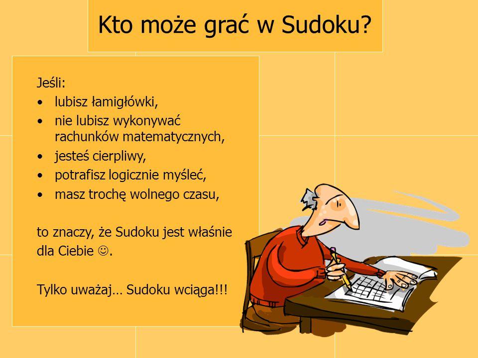 Kto może grać w Sudoku Jeśli: lubisz łamigłówki,