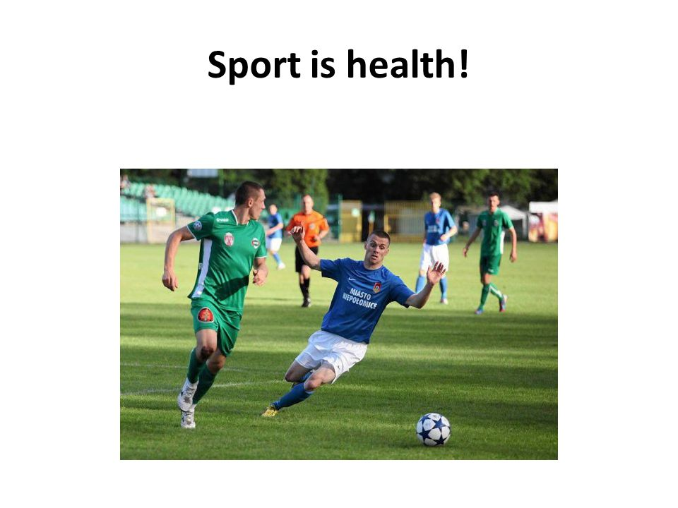 Sport is health!