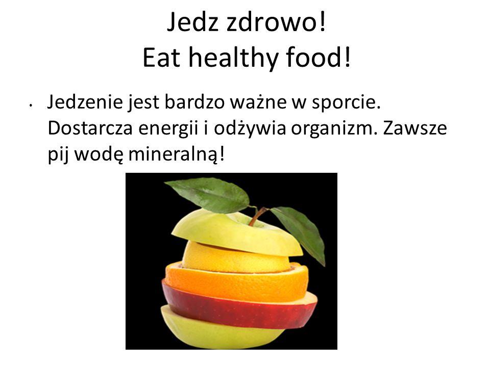 Jedz zdrowo! Eat healthy food!