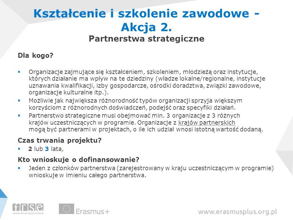 Kształcenie i szkolenie zawodowe - Akcja 2. Partnerstwa strategiczne