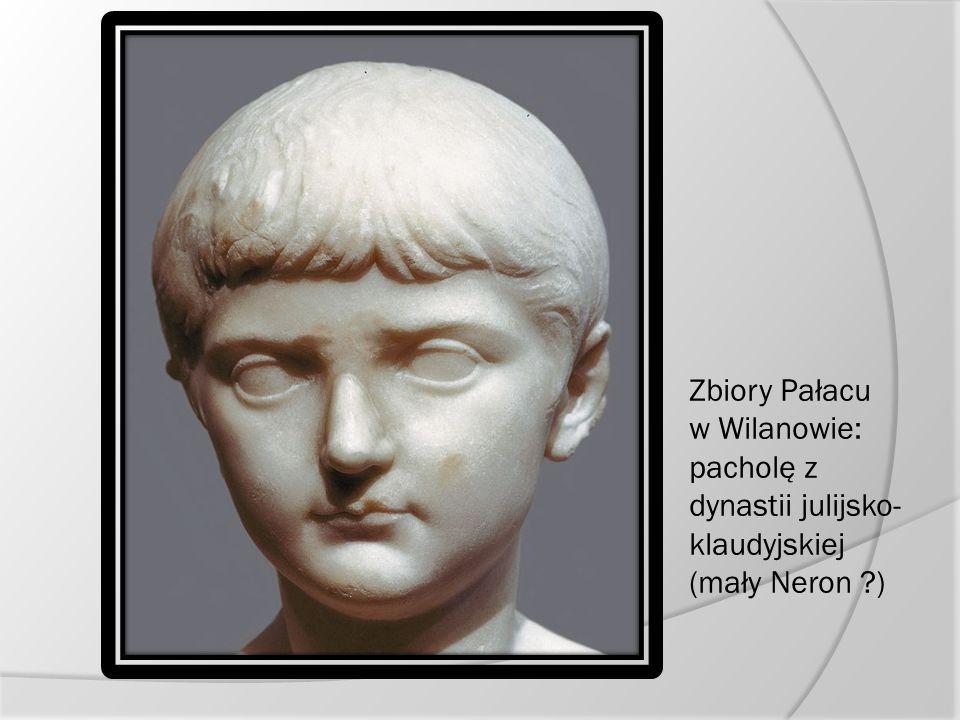 Zbiory Pałacu w Wilanowie: pacholę z dynastii julijsko-klaudyjskiej (mały Neron )
