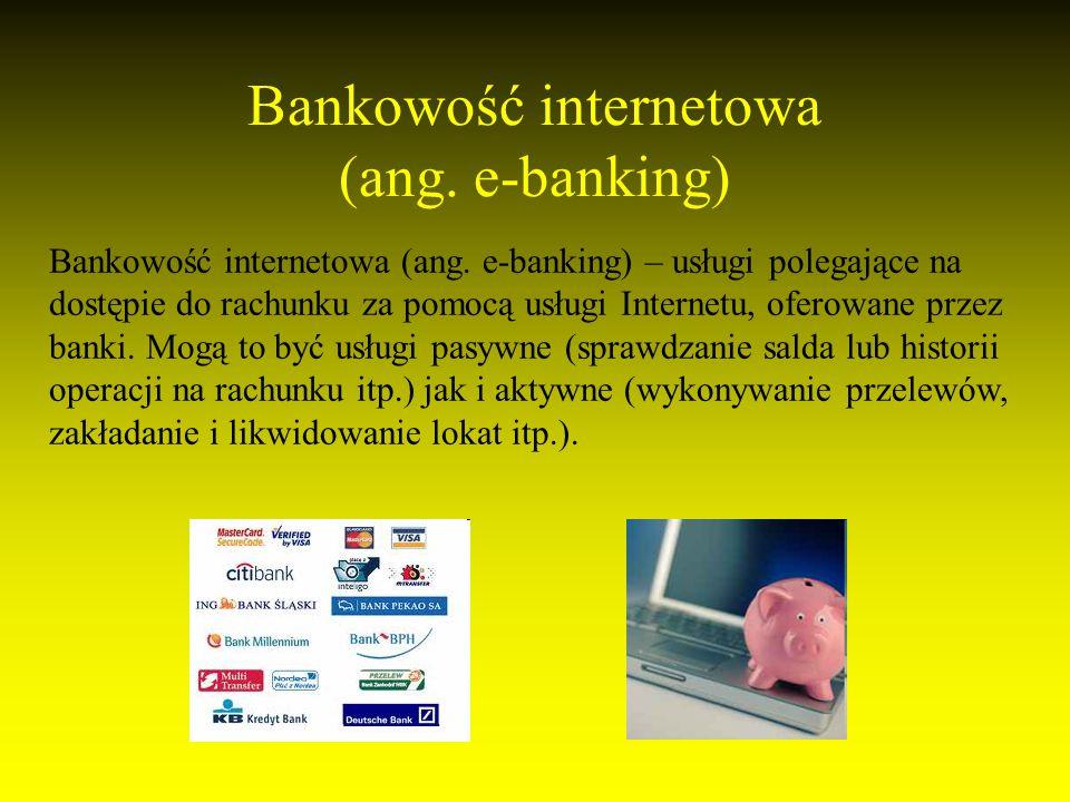 Bankowość internetowa (ang. e-banking)