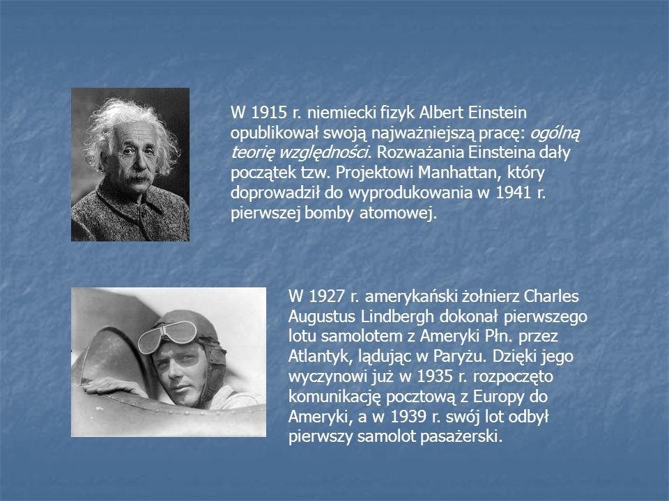 W 1915 r. niemiecki fizyk Albert Einstein opublikował swoją najważniejszą pracę: ogólną teorię względności. Rozważania Einsteina dały początek tzw. Projektowi Manhattan, który doprowadził do wyprodukowania w 1941 r. pierwszej bomby atomowej.