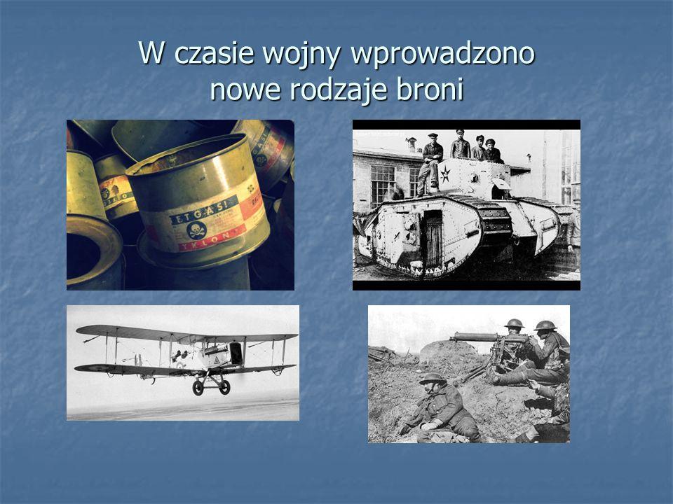 W czasie wojny wprowadzono nowe rodzaje broni