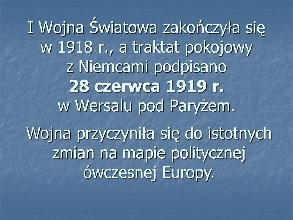 I Wojna Światowa zakończyła się w 1918 r