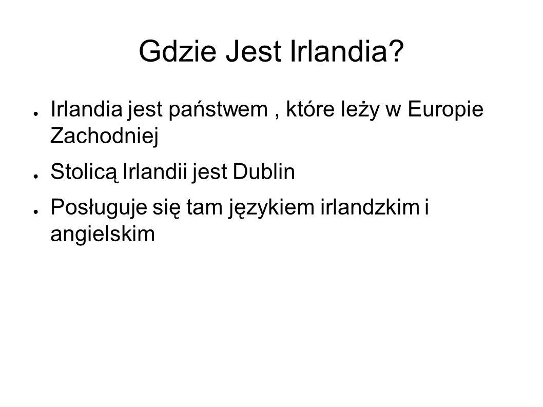 Gdzie Jest Irlandia Irlandia jest państwem , które leży w Europie Zachodniej. Stolicą Irlandii jest Dublin.