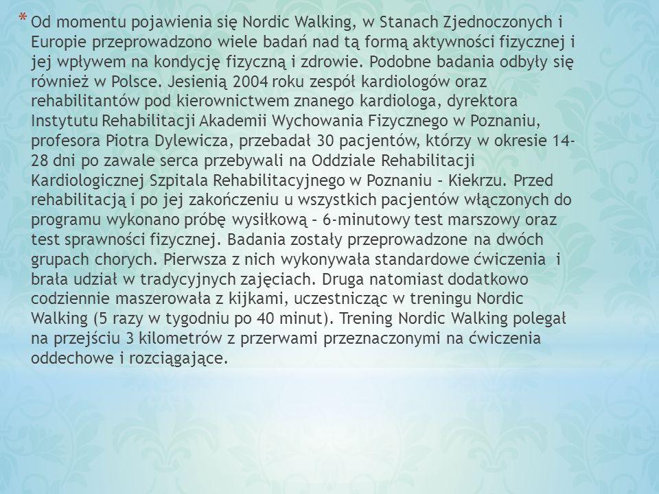 Od momentu pojawienia się Nordic Walking, w Stanach Zjednoczonych i Europie przeprowadzono wiele badań nad tą formą aktywności fizycznej i jej wpływem na kondycję fizyczną i zdrowie.