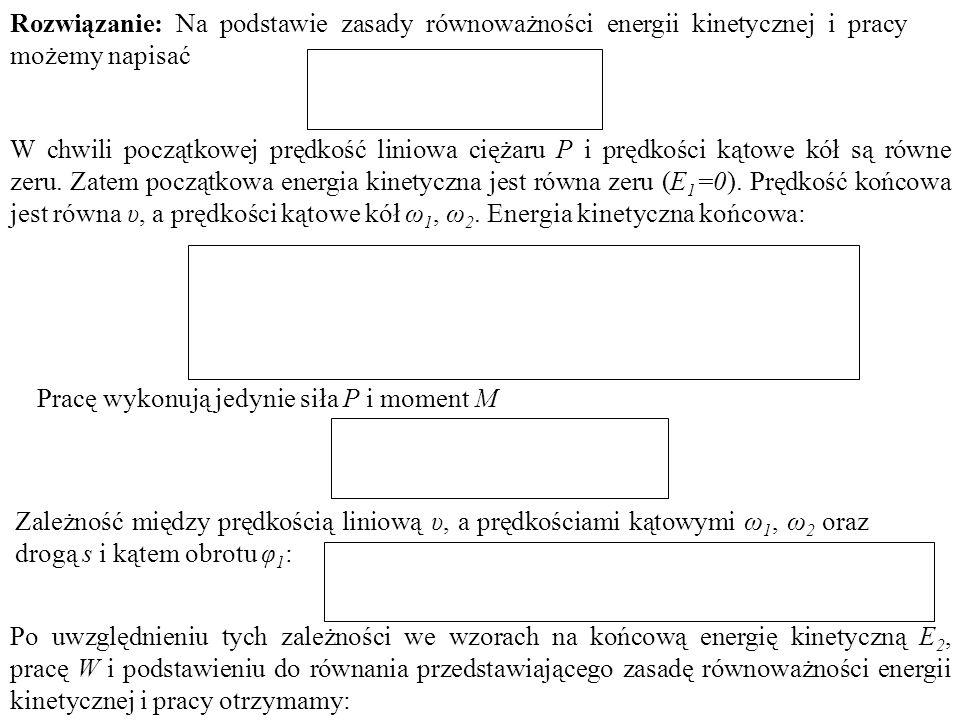 Rozwiązanie: Na podstawie zasady równoważności energii kinetycznej i pracy możemy napisać