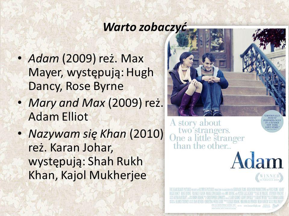 Warto zobaczyć Adam (2009) reż. Max Mayer, występują: Hugh Dancy, Rose Byrne. Mary and Max (2009) reż. Adam Elliot.