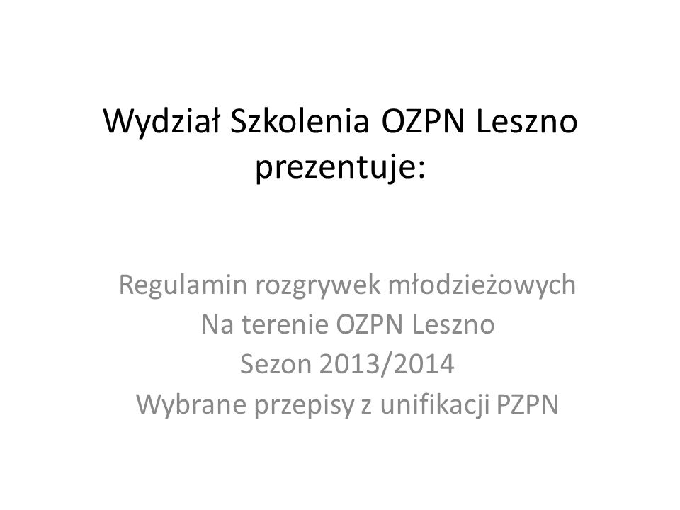 Wydział Szkolenia OZPN Leszno prezentuje: