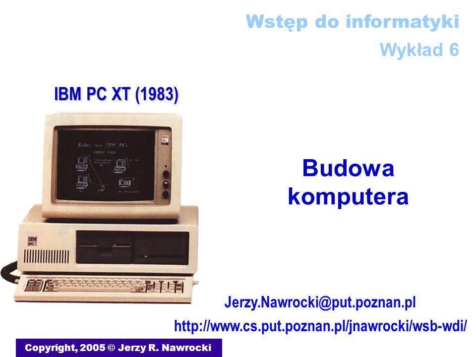 Budowa komputera Wstęp do informatyki Wykład 6 IBM PC XT (1983)