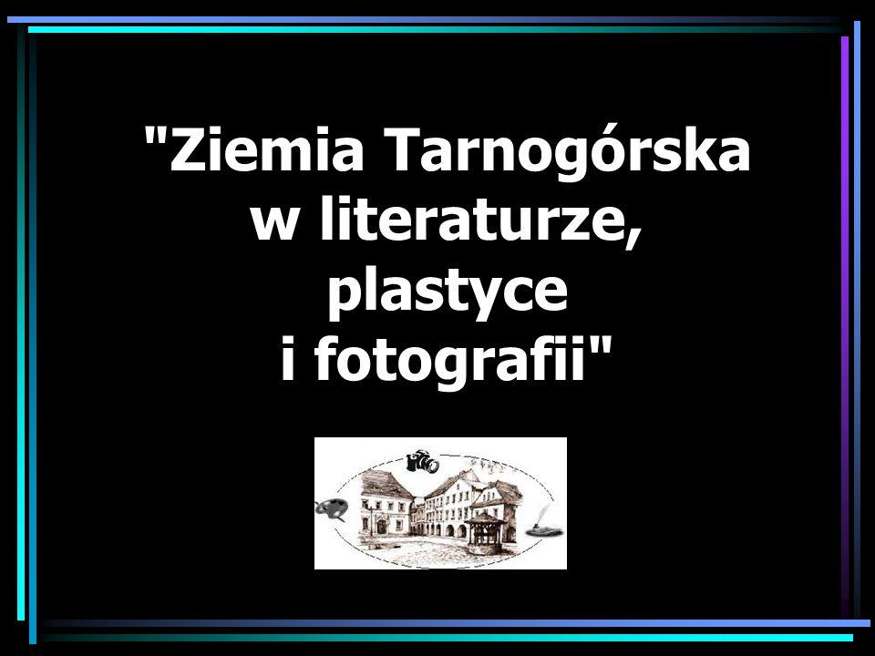 Ziemia Tarnogórska w literaturze, plastyce i fotografii