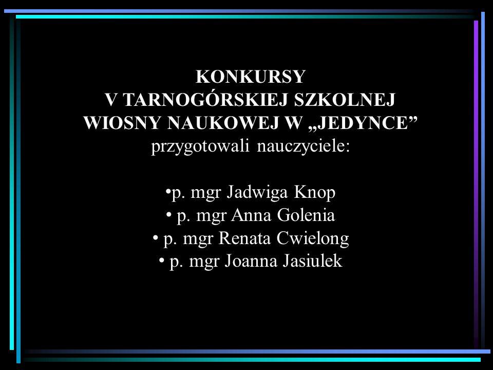 """V TARNOGÓRSKIEJ SZKOLNEJ WIOSNY NAUKOWEJ W """"JEDYNCE"""
