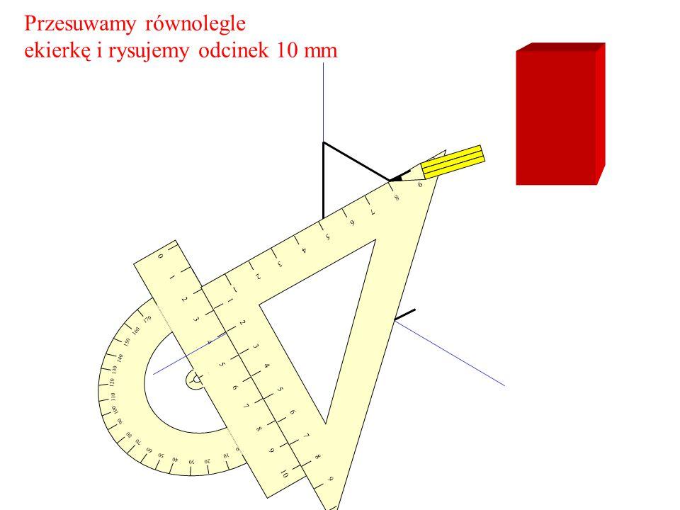 Przesuwamy równolegle ekierkę i rysujemy odcinek 10 mm