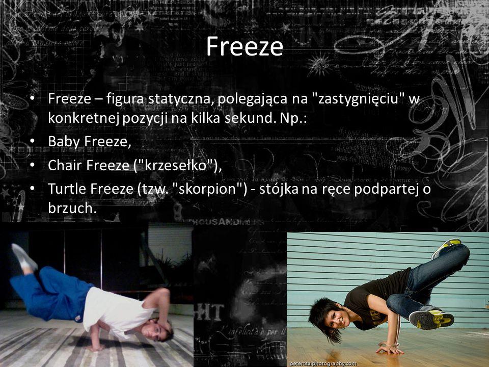 Freeze Freeze – figura statyczna, polegająca na zastygnięciu w konkretnej pozycji na kilka sekund. Np.: