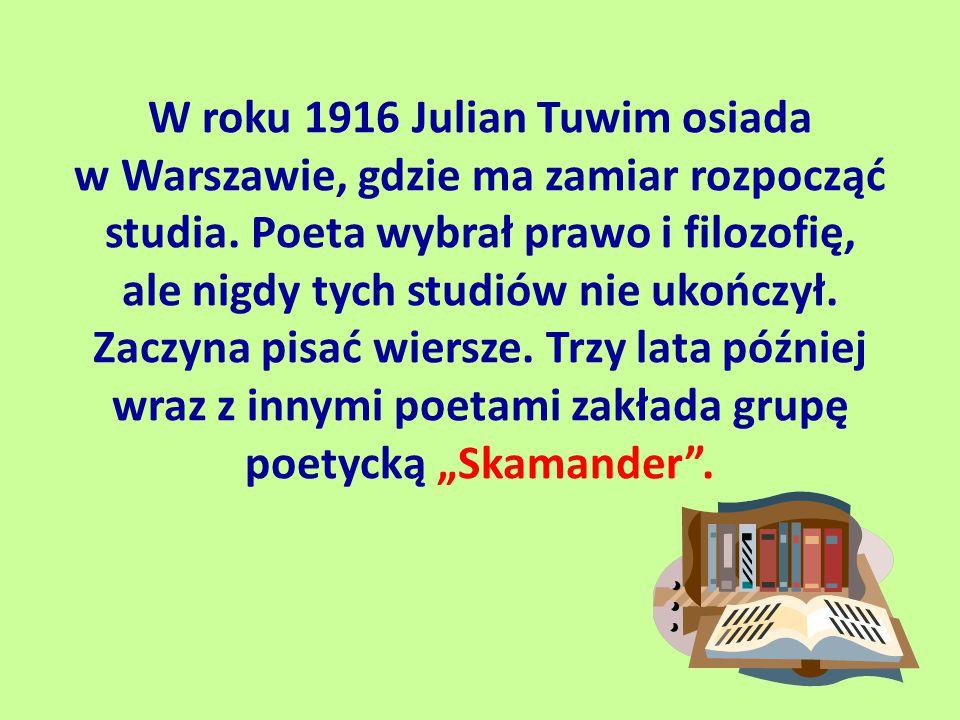 W roku 1916 Julian Tuwim osiada w Warszawie, gdzie ma zamiar rozpocząć studia.