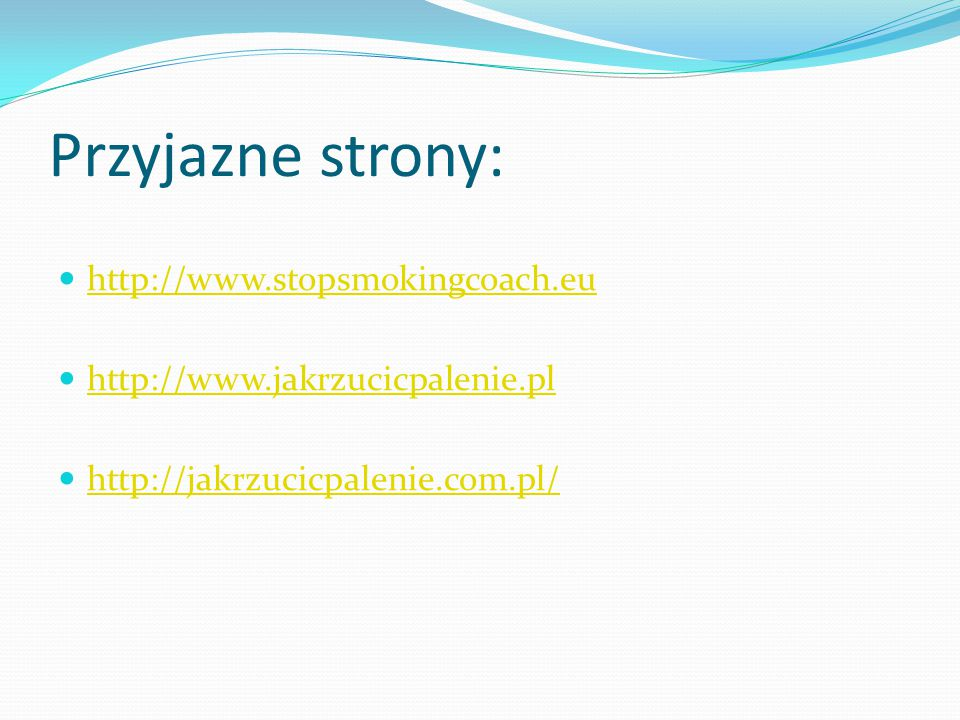 Przyjazne strony: http://www.stopsmokingcoach.eu