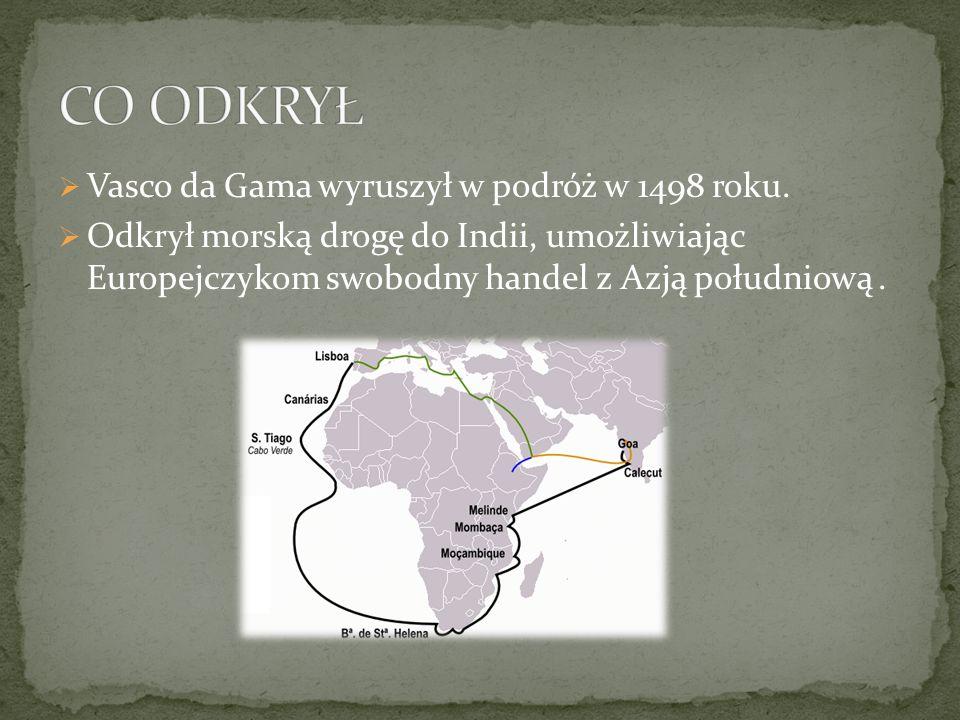 CO ODKRYŁ Vasco da Gama wyruszył w podróż w 1498 roku.
