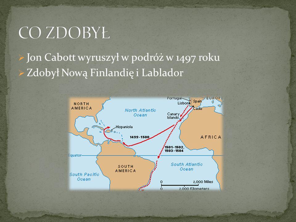 CO ZDOBYŁ Jon Cabott wyruszył w podróż w 1497 roku