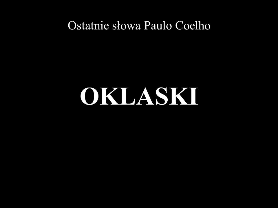 Ostatnie słowa Paulo Coelho