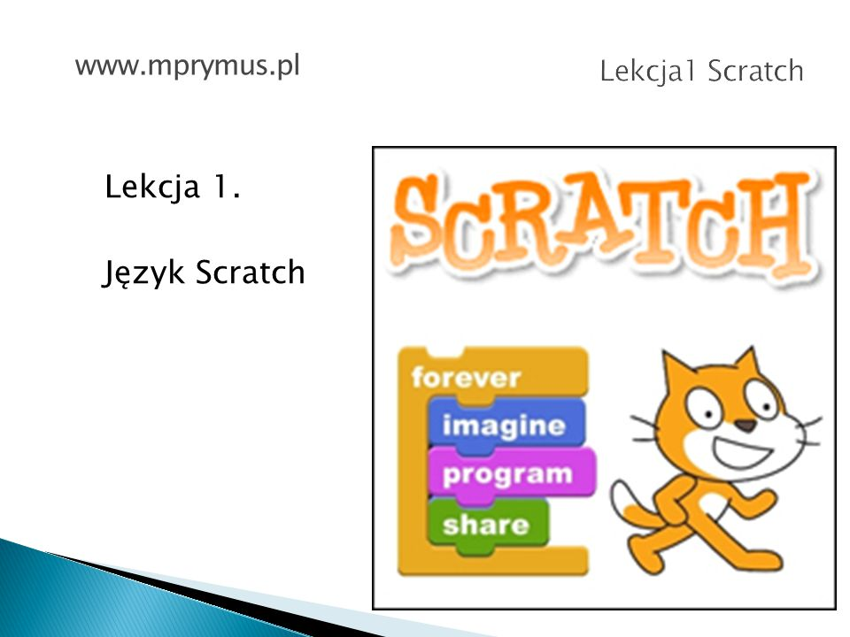 www.mprymus.pl Lekcja1 Scratch Lekcja 1. Język Scratch