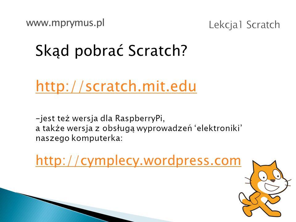 Skąd pobrać Scratch http://scratch.mit.edu