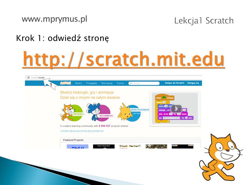 http://scratch.mit.edu Lekcja1 Scratch www.mprymus.pl