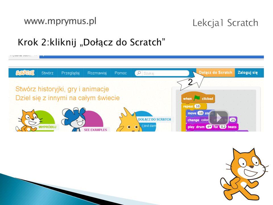 """www.mprymus.pl Lekcja1 Scratch Krok 2:kliknij """"Dołącz do Scratch"""
