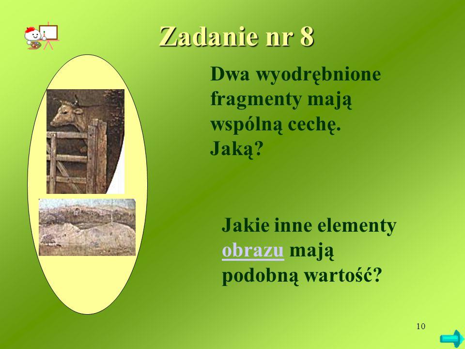 Zadanie nr 8 Dwa wyodrębnione fragmenty mają wspólną cechę. Jaką