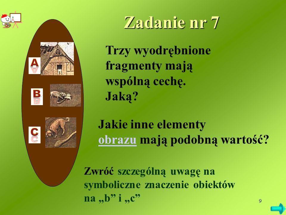 Zadanie nr 7 Trzy wyodrębnione fragmenty mają wspólną cechę. Jaką