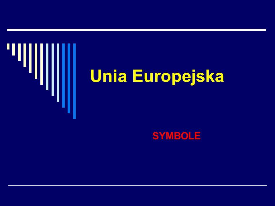 Unia Europejska SYMBOLE