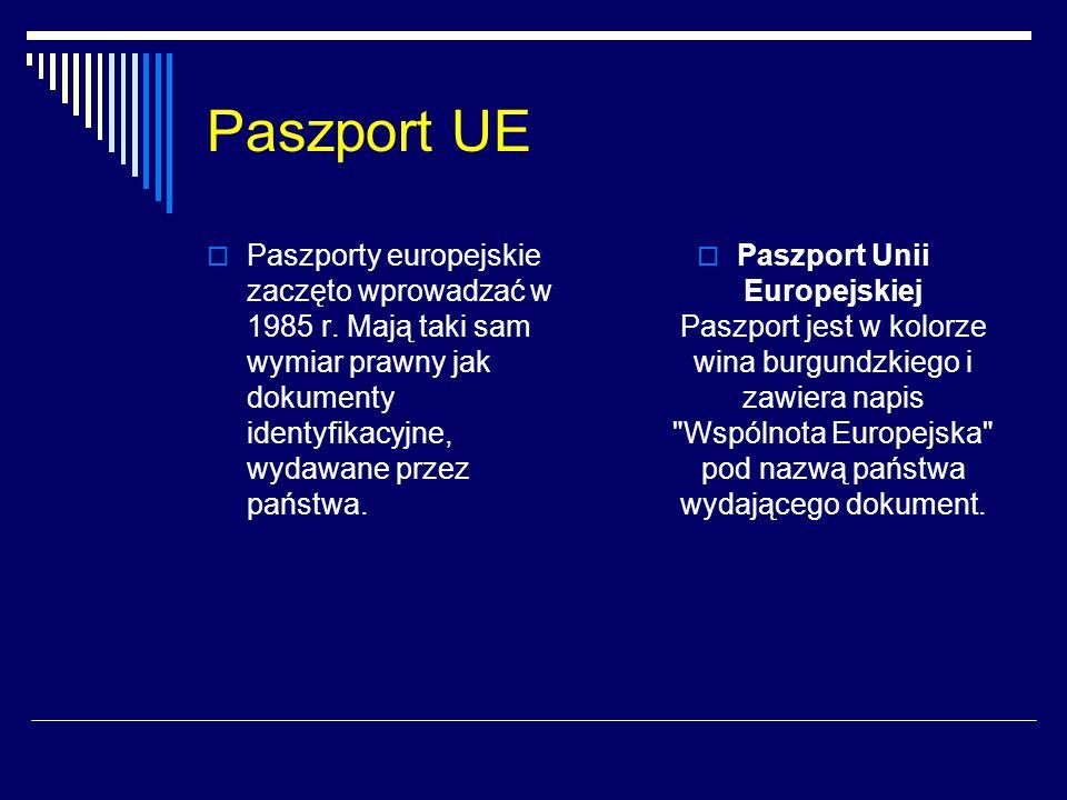 Paszport UE Paszporty europejskie zaczęto wprowadzać w 1985 r. Mają taki sam wymiar prawny jak dokumenty identyfikacyjne, wydawane przez państwa.
