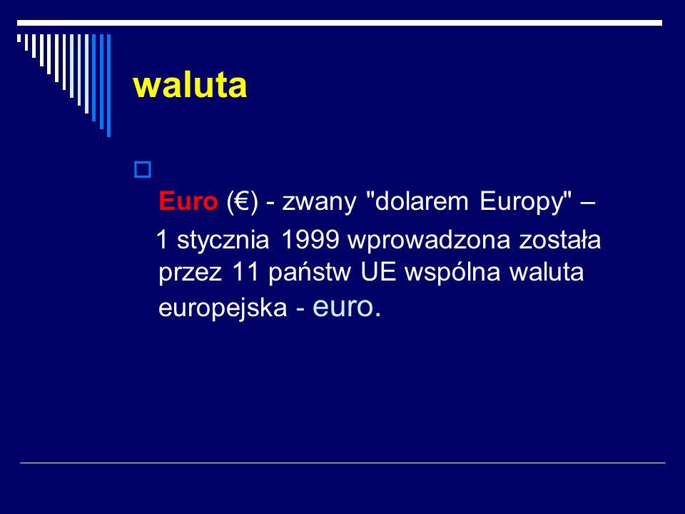 waluta Euro (€) - zwany dolarem Europy –
