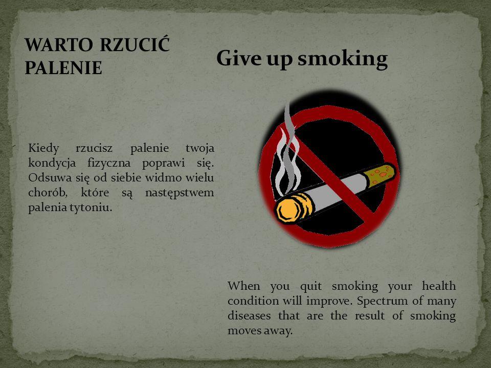 Give up smoking WARTO RZUCIĆ PALENIE